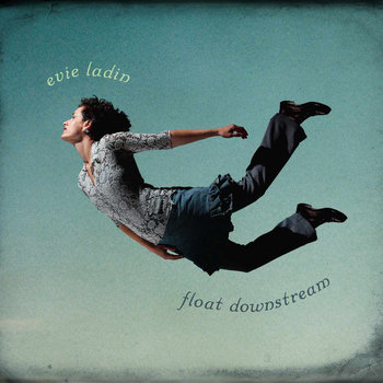 Float Downstream - Evie Ladin